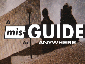 A Mis-Guide To Anywhere